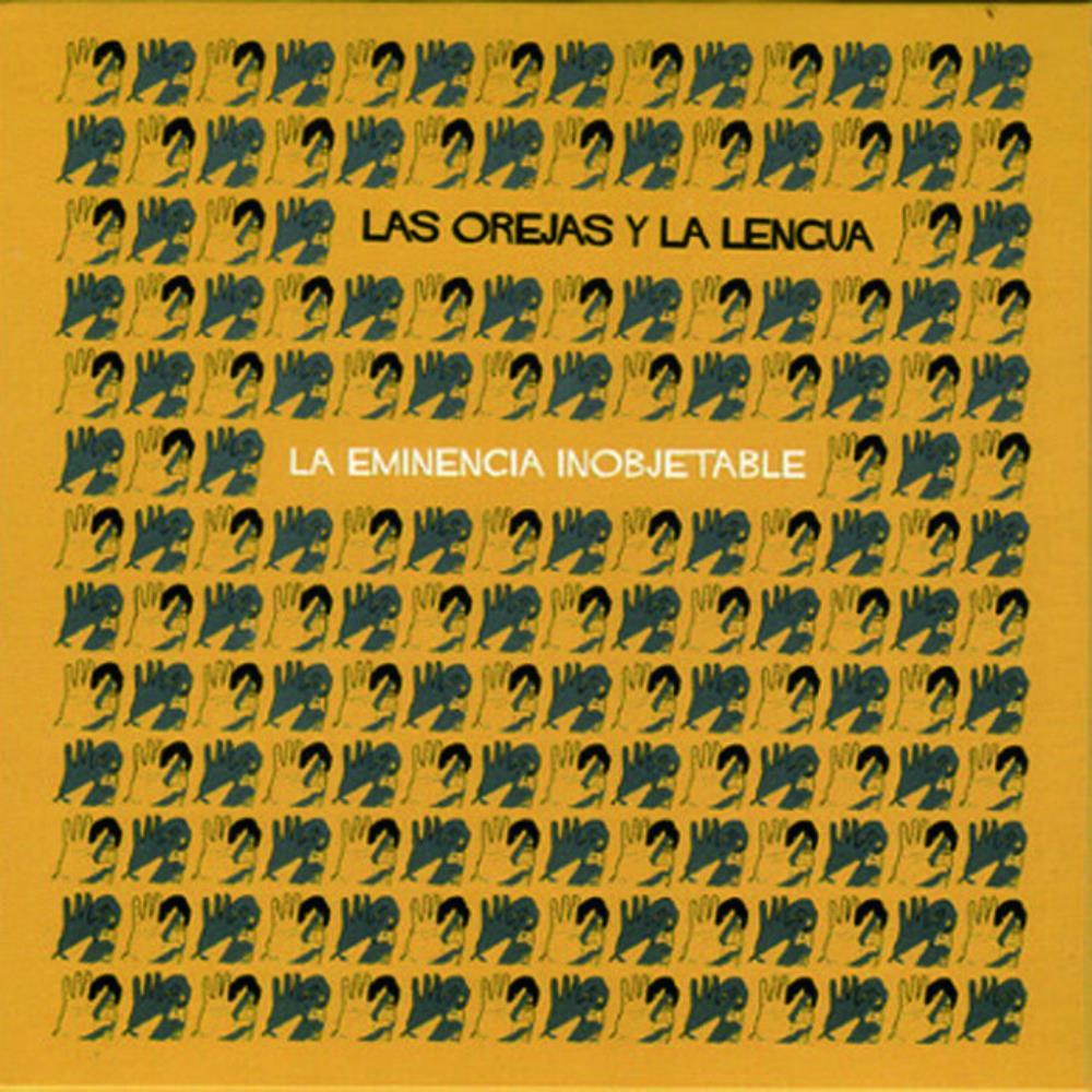 La Eminencia Inobjetable by OREJAS Y LA LENGUA, LAS album cover