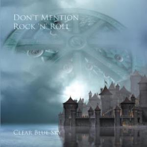Clear Blue Sky Don't Mention Rock 'n' Roll album cover