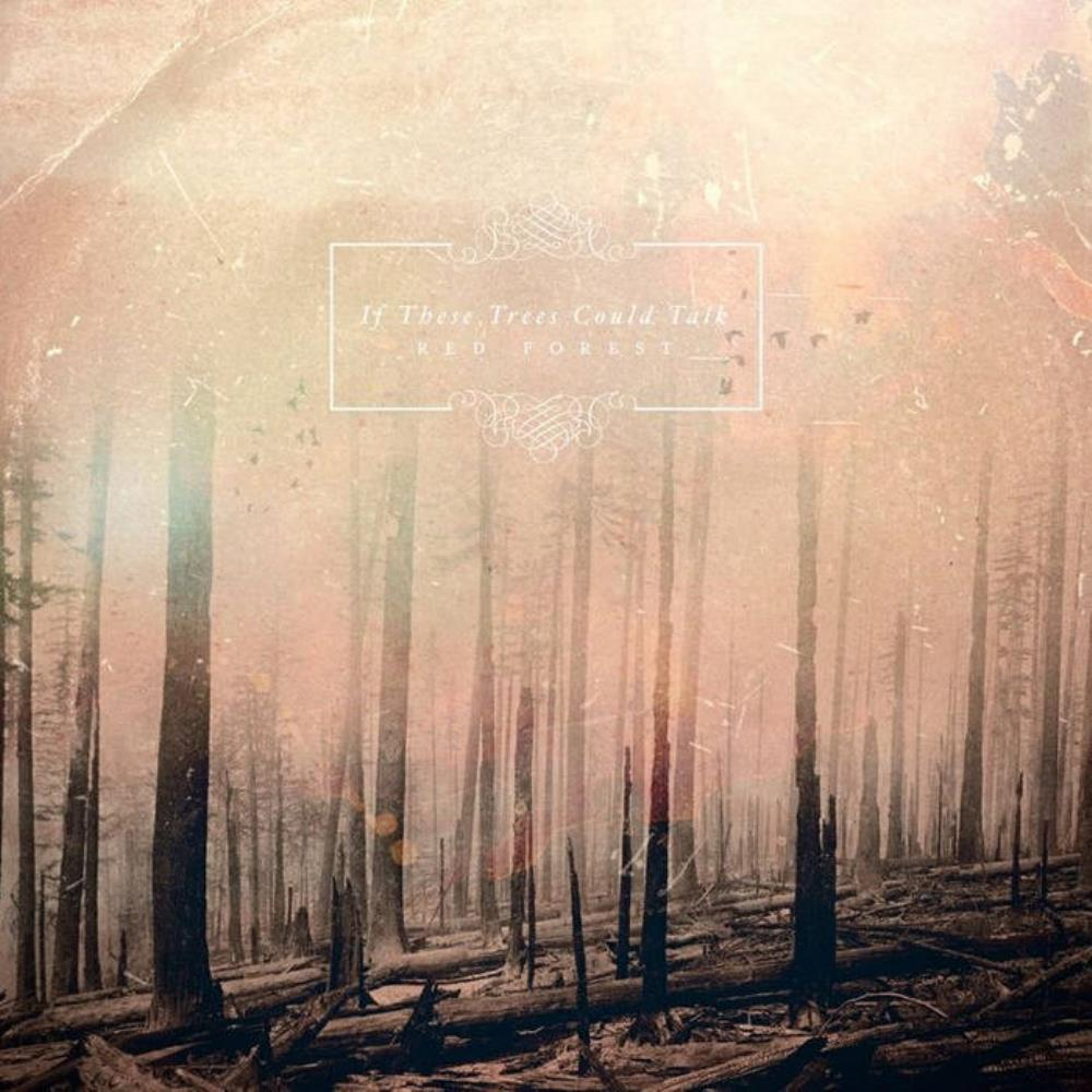 Red Forest by IF THESE TREES COULD TALK album cover