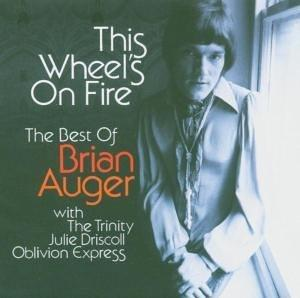 Brian Auger - This Wheel's on Fire: The Best of Brian Auger CD (album) cover