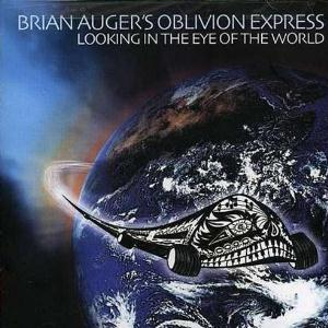 Brian Auger - Looking In The Eye Of The World (as OBLIVION EXPRESS) CD (album) cover