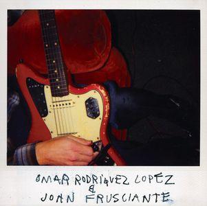 Omar Rodriguez Lopez & John Frusciante by RODRIGUEZ-LOPEZ, OMAR album cover