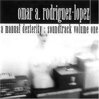 Omar Rodriguez-Lopez - A Manual Dexterity: Soundtrack Volume One CD (album) cover
