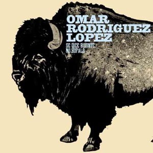 Omar Rodriguez-Lopez - Se Dice Bisonte, No Bůfalo CD (album) cover