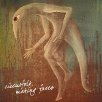 Making Faces by CIRCUSFOLK album cover