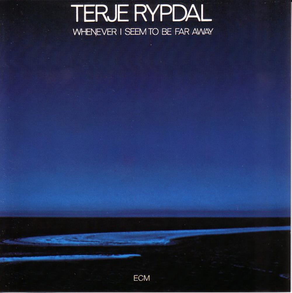 Terje Rypdal - Whenever I Seem To Be Far Away CD (album) cover