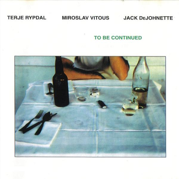 Terje Rypdal Terje Rypdal, Miroslav Vitous & Jack DeJohnette: To Be Continued album cover
