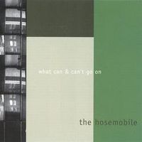 The Hosemobile - What Can & Can't Go On CD (album) cover