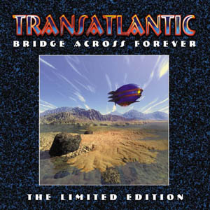 Transatlantic - Bridge Across Forever Limited Edition  CD (album) cover