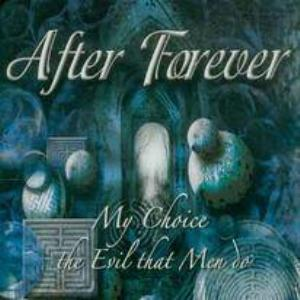 After Forever My Choice / The Evil That Men Do album cover