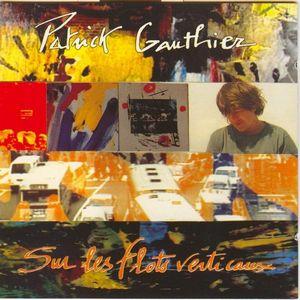 Sur Les Flots Verticaux by GAUTHIER, PATRICK album cover