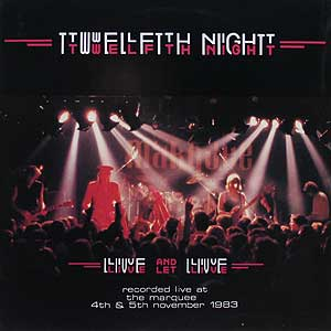 Twelfth Night - Live And Let Live  CD (album) cover