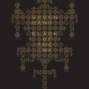 Black of the Ink by WOVEN HAND album cover