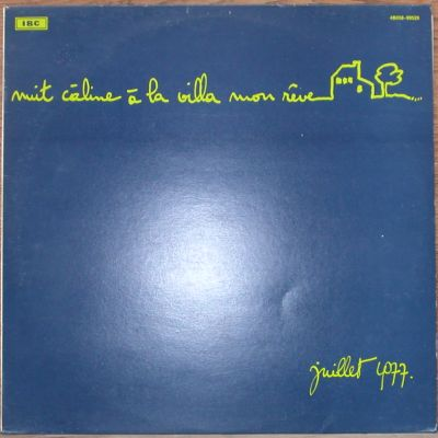 Juillet 1977 by NUIT CALINE A LA VILLA MON REVE album cover
