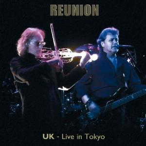 UK - Reunion - Live In Tokyo CD (album) cover