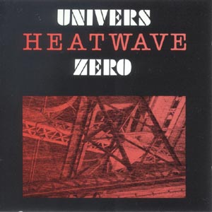Univers Zero Heatwave album cover
