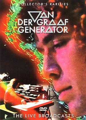 Van Der Graaf Generator Live Broadcasts - Collector's Rarities album cover