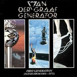 Van Der Graaf Generator - First Generation (Scenes from 1969-1971) CD (album) cover