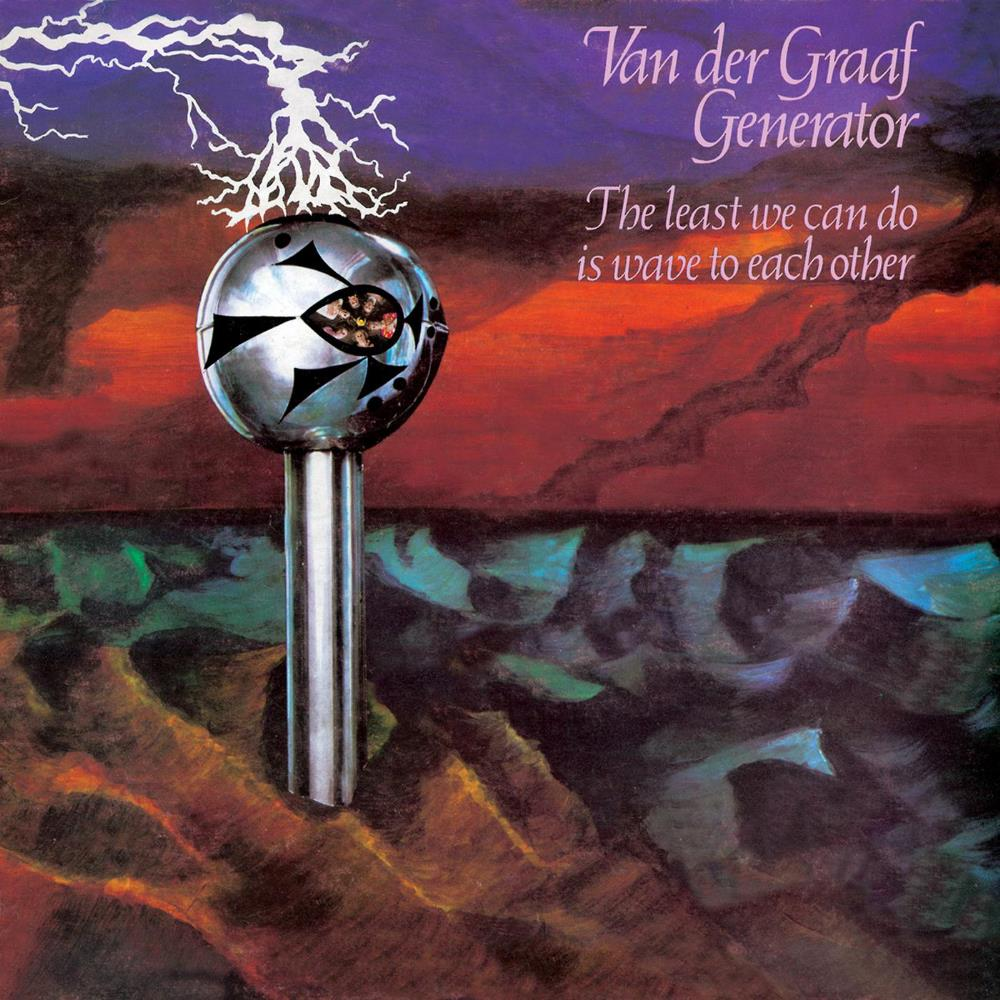The Least We Can Do Is Wave To Each Other by VAN DER GRAAF GENERATOR album cover