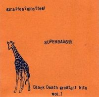 Giraffes? Giraffes! - Superbass!!!! (Black Death Greatest Hits Vol. 1) CD (album) cover