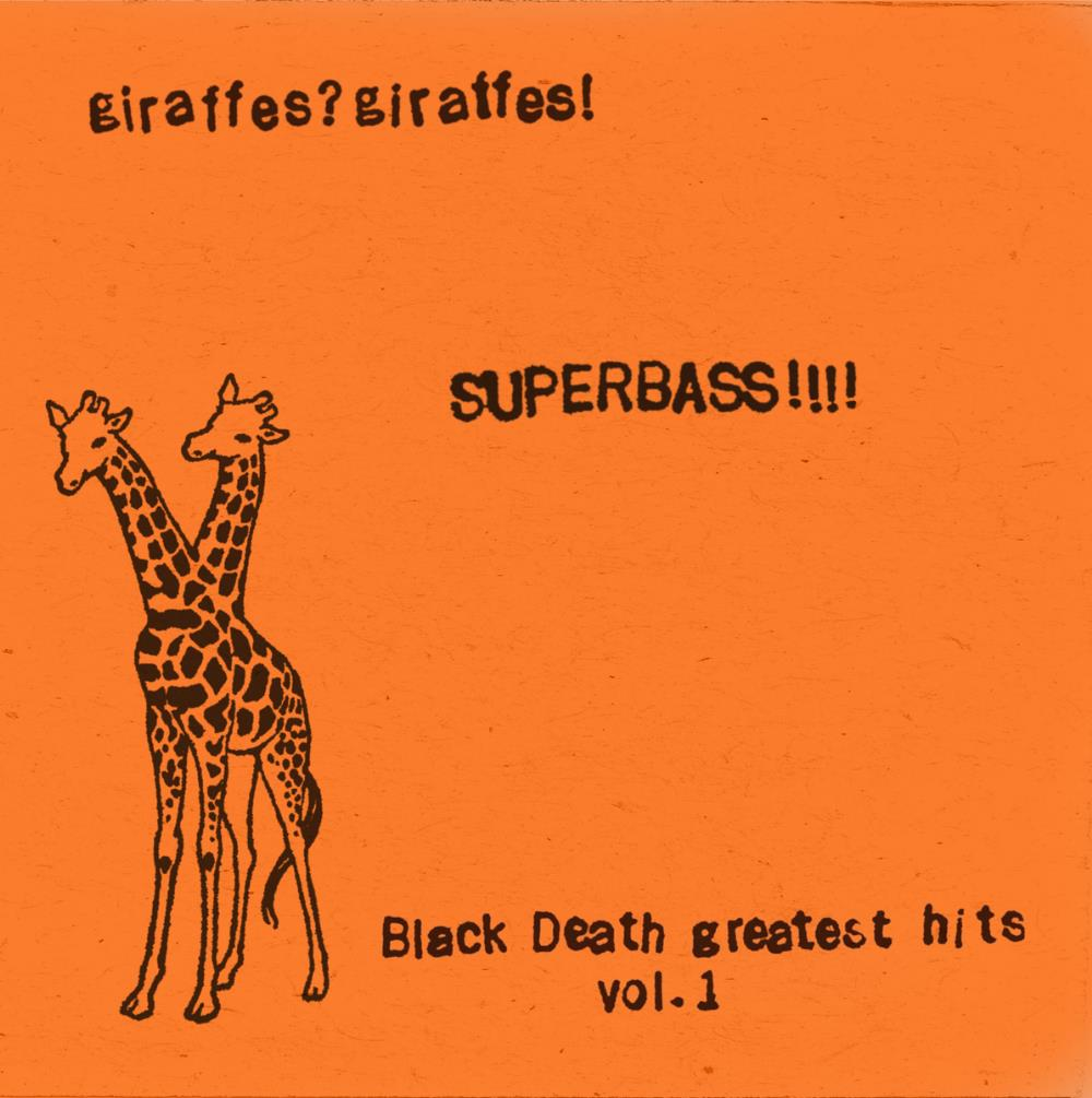 Superbass !!!! (Black Death Greatest Hits Vol. 1) by GIRAFFES? GIRAFFES! album cover