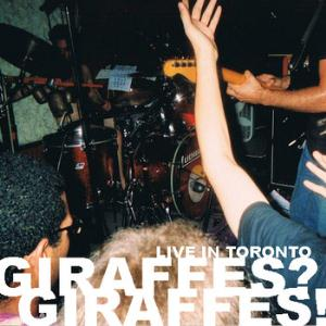 Live In Toronto by GIRAFFES? GIRAFFES! album cover