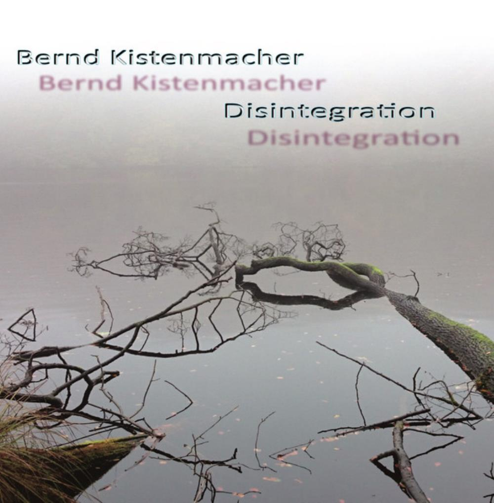 Disintegration by Kistenmacher, Bernd album rcover
