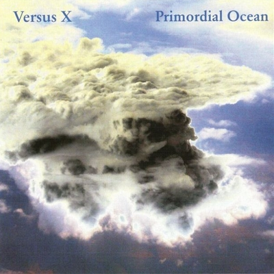 Versus X - Primordial Ocean CD (album) cover
