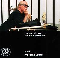 The  United Jazz And Rock Ensemble - THE UJRE PLAYS WOLFGANG DAUNER CD (album) cover