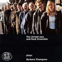 The  United Jazz And Rock Ensemble United Jazz + Rock Ensemble plays Barbara Thompson album cover