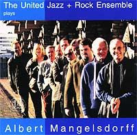 The  United Jazz And Rock Ensemble The Ujre plays Albert Mangelsdorff album cover