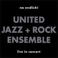 The  United Jazz And Rock Ensemble - NA ENDLICH! CD (album) cover