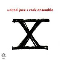 The  United Jazz And Rock Ensemble - X CD (album) cover