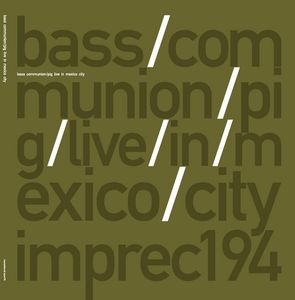 Bass Communion Bass Communion/Pig - Live In Mexico City album cover