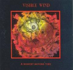 Visible Wind A Moment Beyond Time  album cover