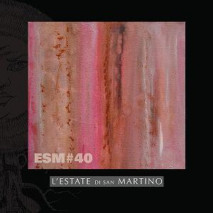 ESM#40 by ESTATE DI SAN MARTINO, L' album cover