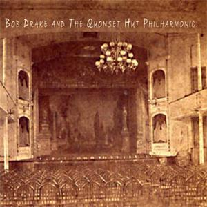 Bob Drake Bob Drake and The Quonset Hut Philharmonic album cover