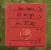 Bob Drake 13 Songs and a Thing album cover