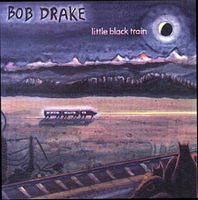 Bob Drake - Little Black Train CD (album) cover