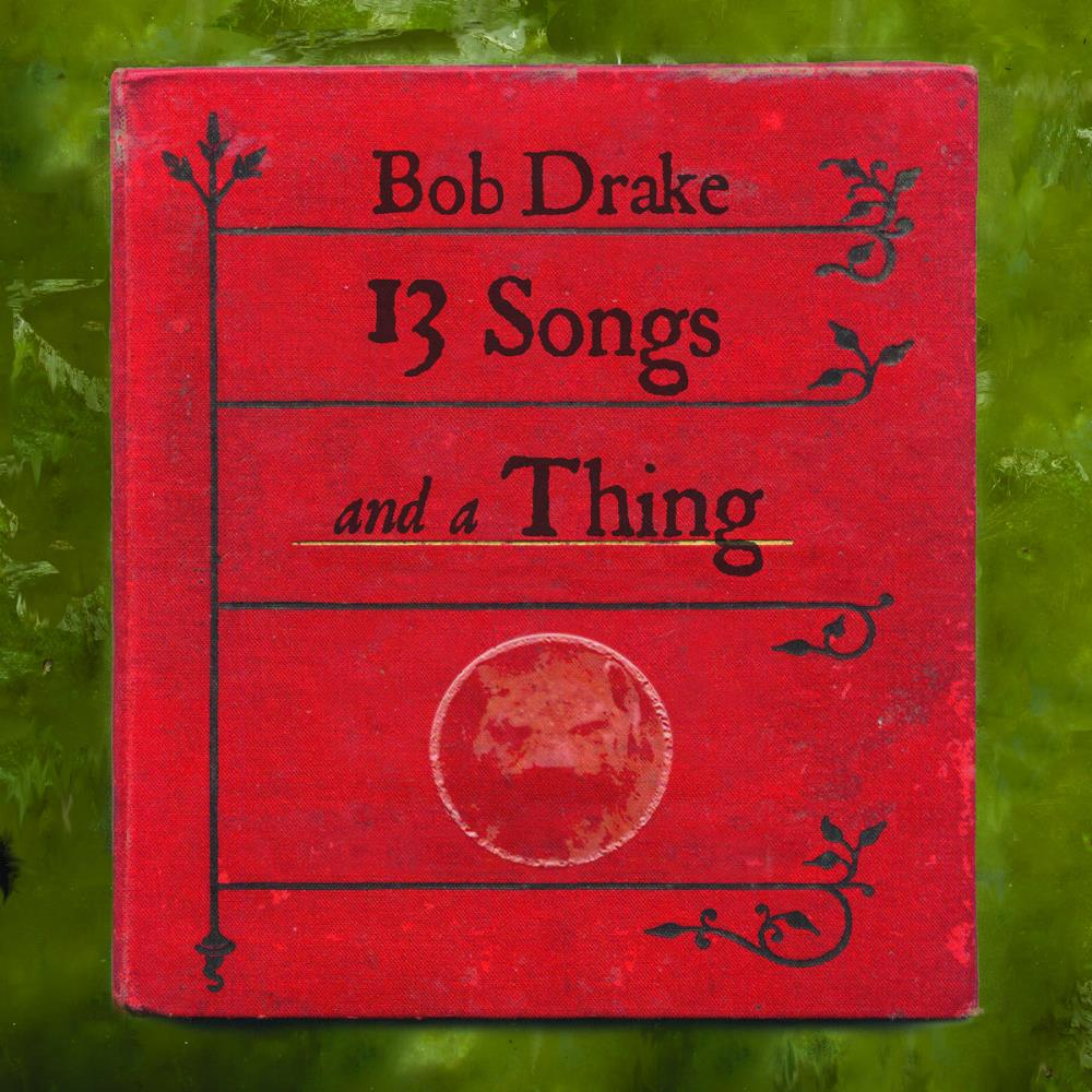 13 Songs and a Thing by DRAKE, BOB album cover