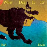 Bob Drake What Day Is It? album cover