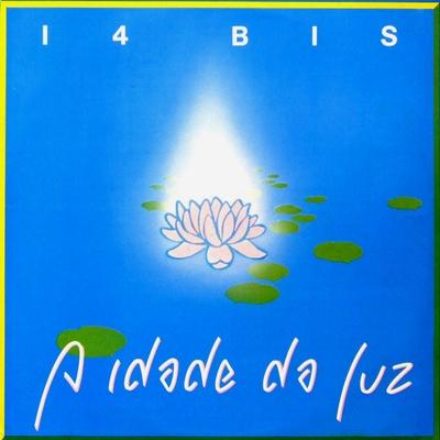 A Idade Da Luz by 14 BIS album cover