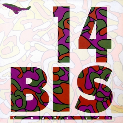 A Nave Vai by 14 BIS album cover
