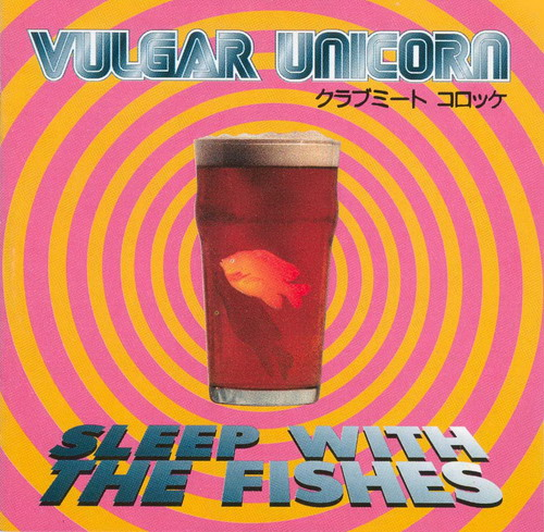Vulgar Unicorn - Sleep With The Fishes  CD (album) cover
