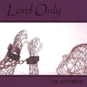 Fear and Trembling by LORD ONLY album cover