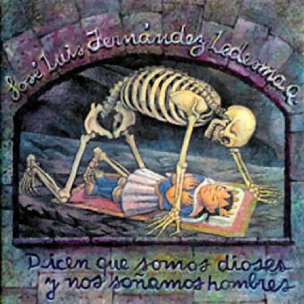 Dicen Que Somos Dioses Y Nos Soñamos Hombres by LEDESMA, JOSÉ LUIS FERNÁNDEZ album cover