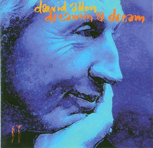 Daevid Allen - Dreamin' A Dream CD (album) cover