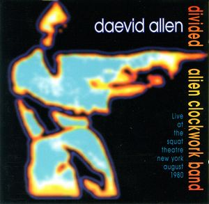 Daevid Allen Divided Alien Clockwork Band album cover