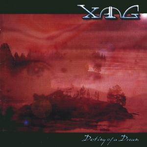 Xang - Destiny Of A Dream CD (album) cover