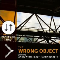 The Wrong Object Platform One album cover